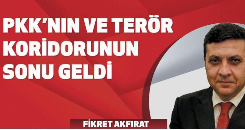 PKK'nın ve terör koridorunun sonu geldi