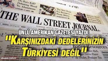 Ünlü Amerikan gazetesi yazdı: ''Karşınızdaki dedelerinizin Türkiyesi değil''