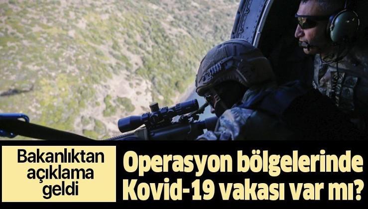 Operasyon bölgelerinde Kovid-19 vakası görülmedi