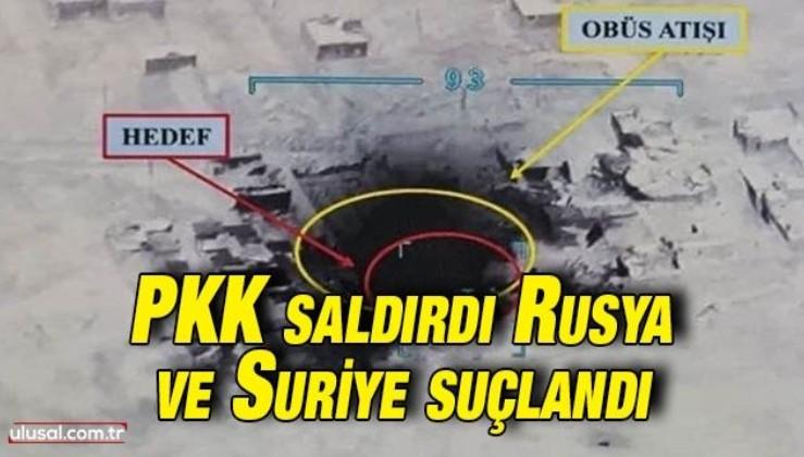 PKK saldırdı Rusya ve Suriye suçlandı