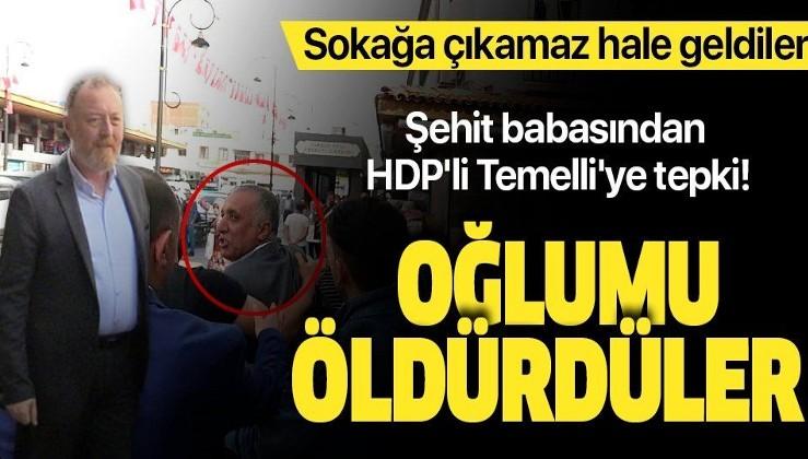 Şehit babasından HDP Eş Genel Başkanı Sezai Temelli'ye tepki: Oğlumu öldürdüler.