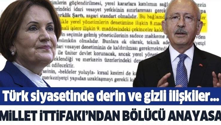 Türk siyasetinde derin ve gizli ilişkiler yumağı! Millet İttifakı'ndan bölücü anayasa