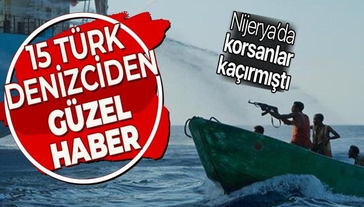 Son dakika: Nijerya açıklarında korsanlar tarafından kaçırılan 15 Türk denizci kurtarıldı