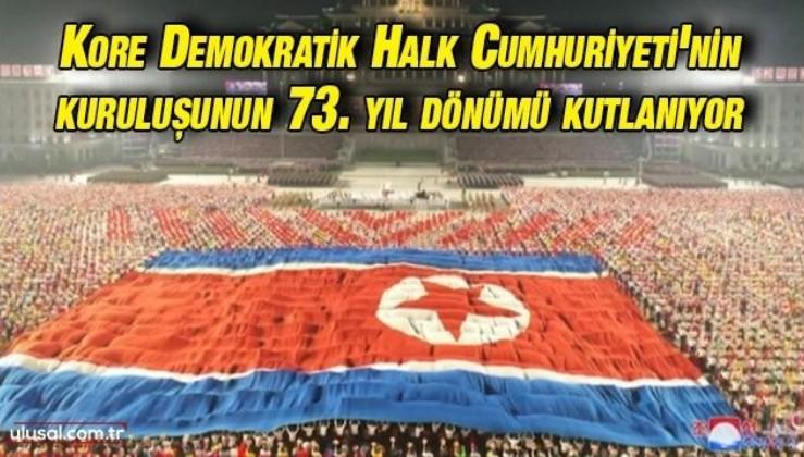 Kore Demokratik Halk Cumhuriyeti'nin kuruluşunun 73. yıl dönümü kutlanıyor