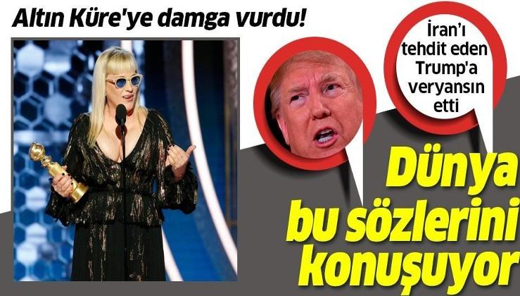 Altın Küre'ye damga vuran sözler! Patricia Arquette İran'ı tehdit eden Trump'a sert tepki gösterdi