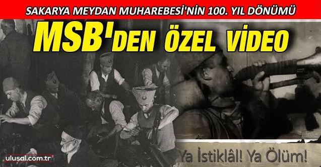 MSB'den Sakarya Meydan Muharebesi'nin 100. yıl dönümüne özel video