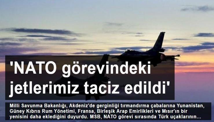 'NATO görevindeki Türk jetleri taciz edildi'