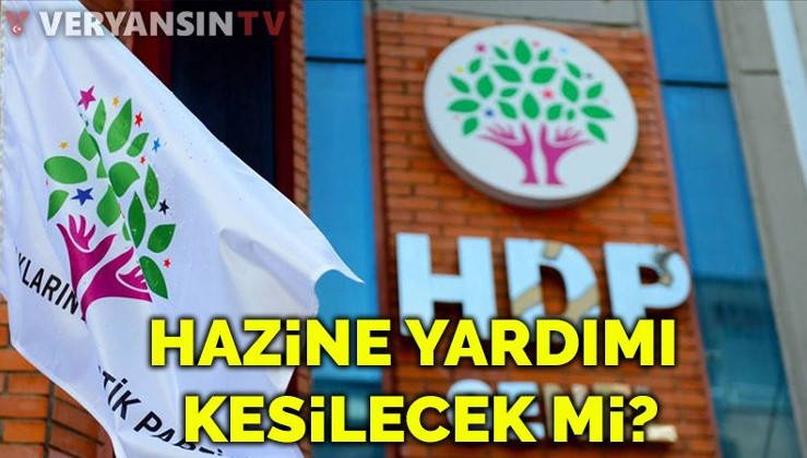 HDP'nin Hazine yardımı kesiliyor mu?