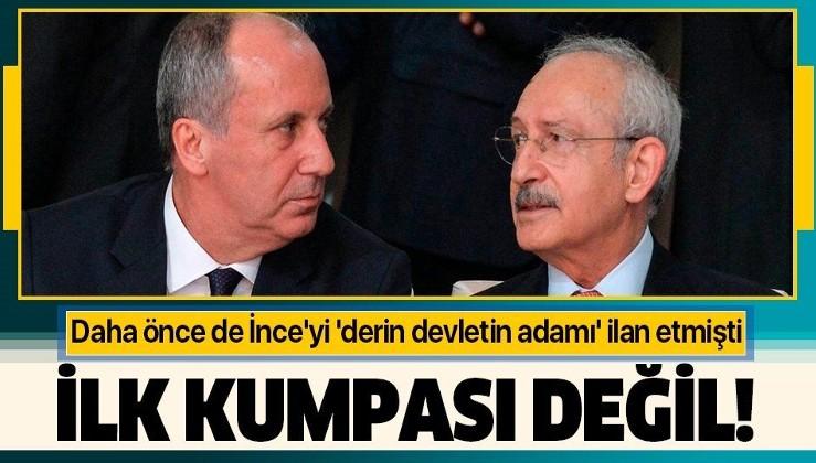 Kılıçdaroğlu'nun ilk kumpası değil! Daha önce de İnce'yi 'derin devletin adamı' ilan etmişti.