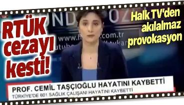 """Son dakika: RTÜK'ten Halk TV'nin """"601 sağlık çalışanı öldü"""" yalanına ceza"""