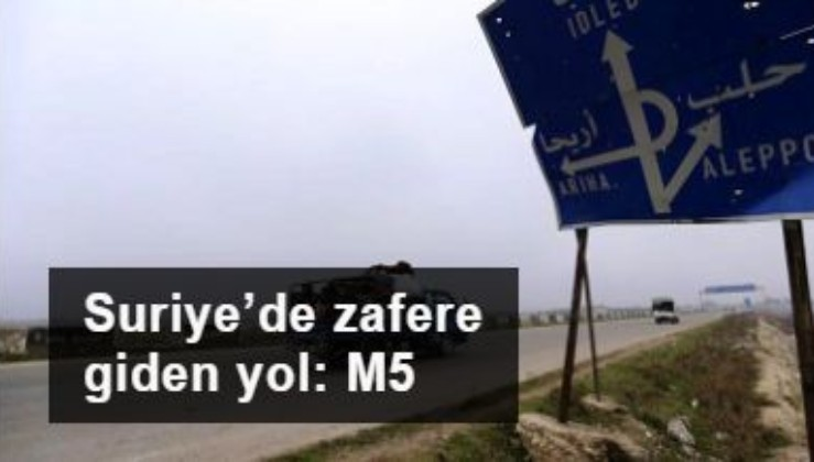 Suriye'de zafere giden yol: M5
