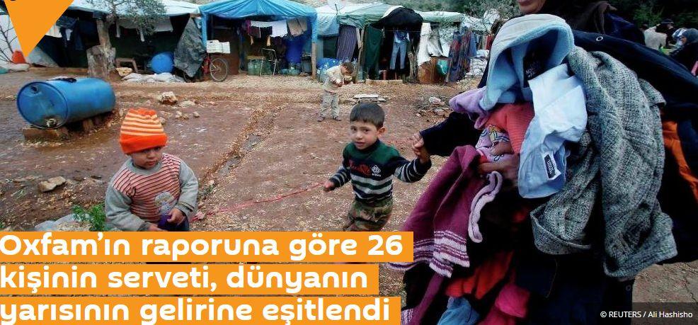 Oxfam'ın raporuna göre 26 kişinin serveti, dünyanın yarısının gelirine eşitlendi