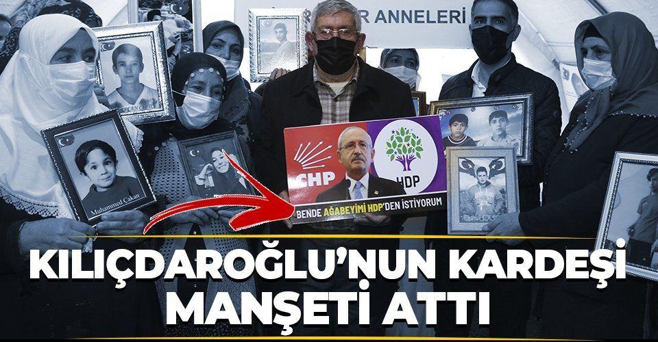 """Kılıçdaroğlu'nun kardeşi evlat nöbetinde: """"Ağabeyimi HDP'den istiyorum"""""""