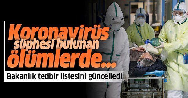 Sağlık Bakanlığı o tedbirleri güncelledi! Koronavirüs şüphesi bulunan ölümlerde...
