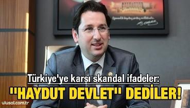 Türkiye'ye karşı skandal ifadeler: ''Haydut Devlet'' dediler!