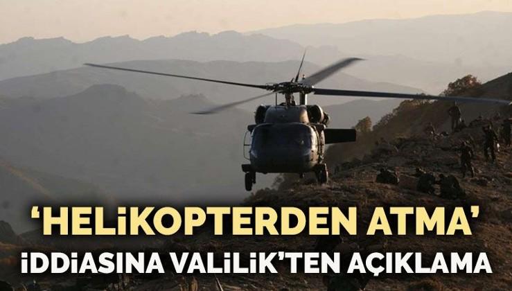 'Helikopterden atma' iddiasına Valilik'ten açıklama