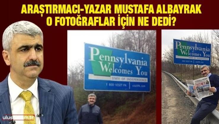 Mustafa Albayrak o fotoğraflar için ne dedi?