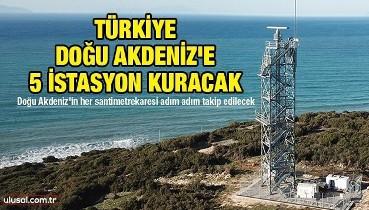 Türkiye Doğu Akdeniz'e 5 istasyon kuracak