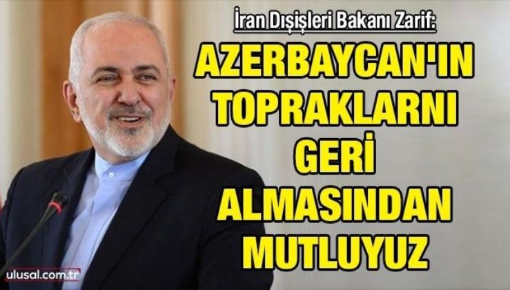 İran Dışişleri Bakanı Zarif: ''Azerbaycan'ın topraklarını geri almasından mutluyuz''