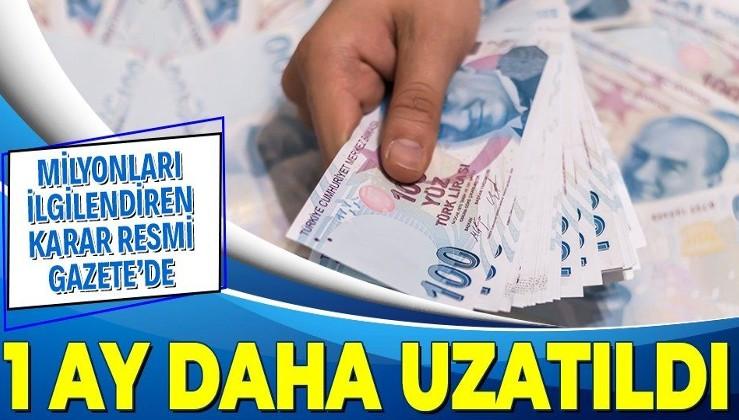 SON DAKİKA: Resmi Gazete'de yayımlandı: Yapılandırma için başvuru ve ilk taksit ödeme süreleri bir ay uzatıldı