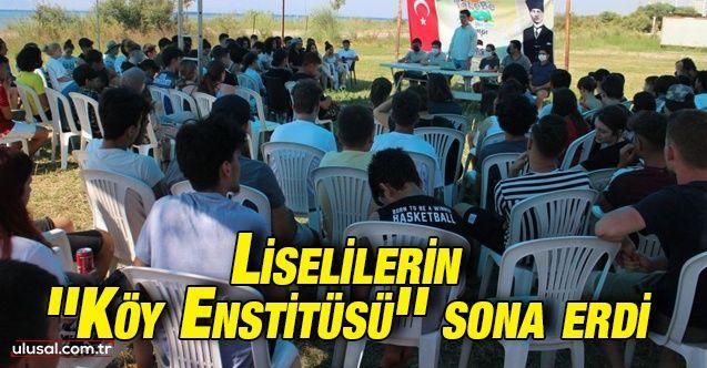 Liselilerin ''Köy Enstitüsü'' sona erdi