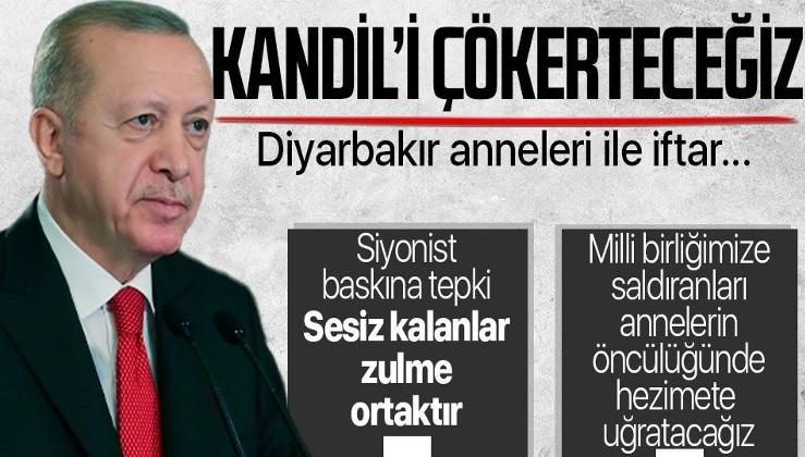 Erdoğan'dan Diyarbakır anneleri ile iftar programında konuştu: Kandil'i çökerteceğiz