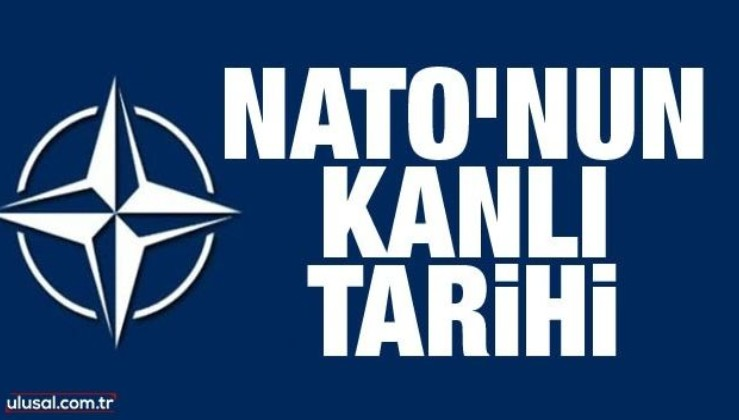 NATO'nun kanlı tarihi