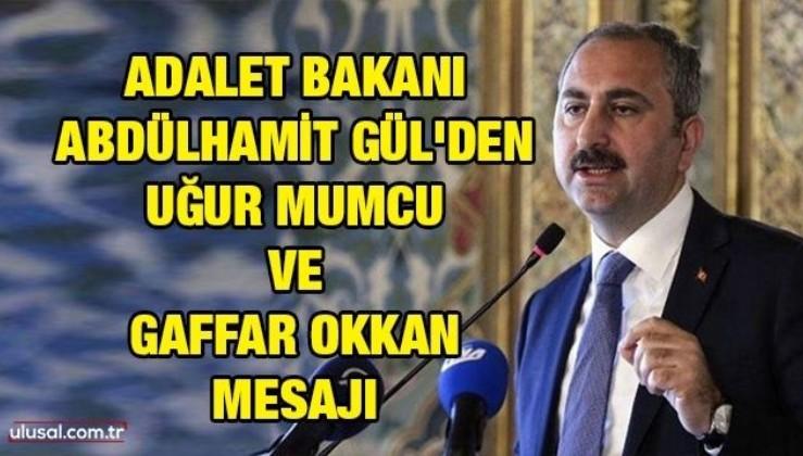 Adalet Bakanı Abdülhamit Gül'den Uğur Mumcu ve Gaffar Okkan mesajı