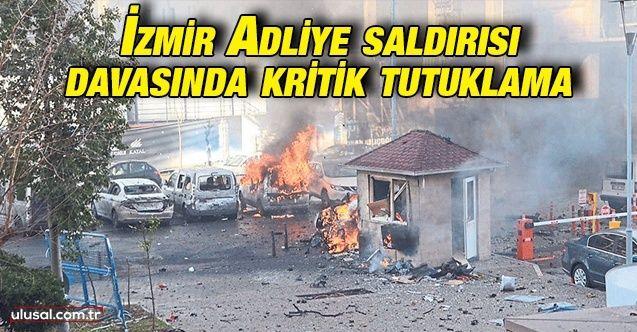 İzmir'deki adliye saldırısında kritik tutuklama