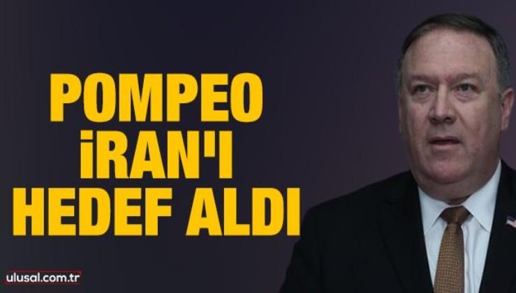 Pompeo İran'ı hedef aldı