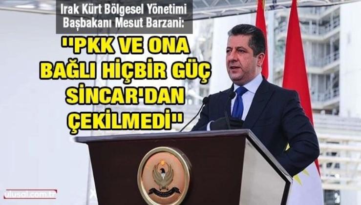 Mesut Barzani: ''PKK ve ona bağlı hiçbir güç Sincar'dan çekilmedi''