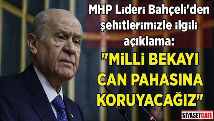 """MHP Lideri Bahçeli'den şehitlerimizle ilgili açıklama: """"Milli bekayı can pahasına koruyacağız"""""""
