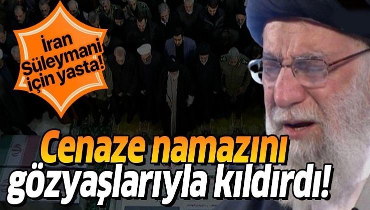 Kasım Süleymani'nin cenaze namazını kıldıran Hamaney gözyaşlarını tutamadı!.