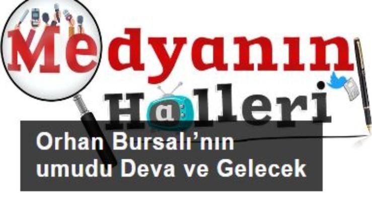 Orhan Bursalı'nın kurtuluş umudu Deva ve Gelecek