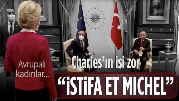 Michel ve von der Leyen arasındaki protokol krizinde yeni gelişme: Michel kadınları küçük düşürdü istifa etmeli
