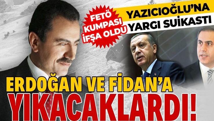 Muhsin Yazıcıoğlu dosyasıErdoğan ve MİT Müsteşarı Hakan Fidan'ın yargılanacağı bir kumpasa dönüştürülecekti!