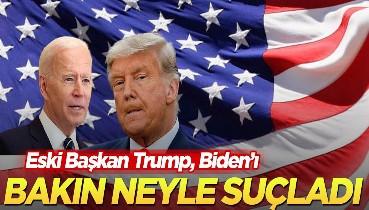 Eski Başkan Trump, Biden'ı bakın neyle suçladı
