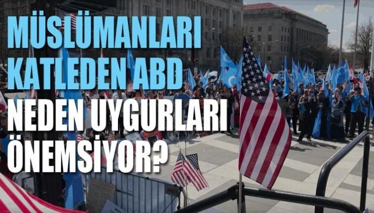 Müslümanları katleden ABD neden Uygurları 'önemsiyor'?