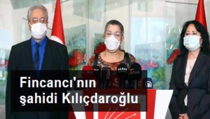 Fincancı'nın şahidi Kılıçdaroğlu