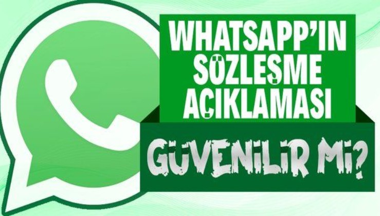 WhatsApp'ın 'güvendesiniz' açıklamasına güvenilir mi?