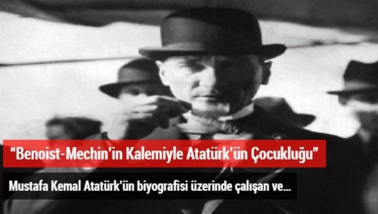 """""""Benoist-Mechin'in Kalemiyle Atatürk'ün Çocukluğu"""""""