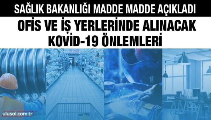 Sağlık Bakanlığı madde madde açıkladı: Ofis ve iş yerlerinde alınacak Kovid-19 önlemleri