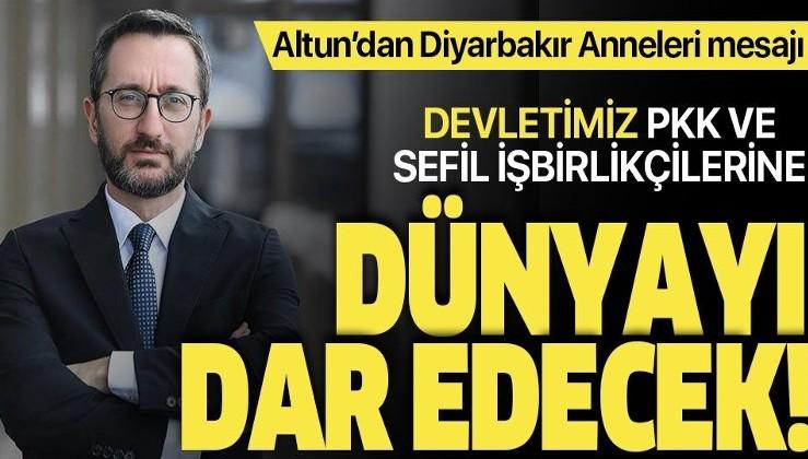 Cumhurbaşkanlığı İletişim Başkanı Fahrettin Altun'dan 'Diyarbakır Anneleri' mesajı