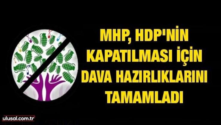 MHP, HDP'nin kapatılması için dava hazırlıklarını tamamladı