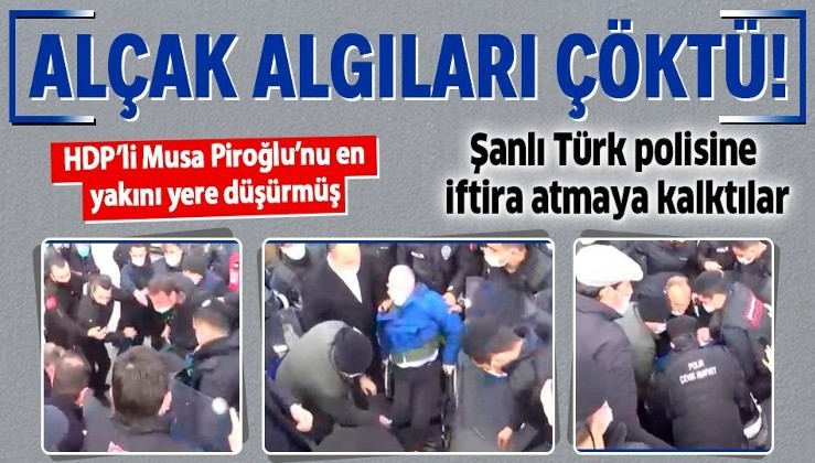HDP'nin alçak algısı çöktü: Musa Piroğlu polisin değil en yakın danışmanının müdahalesiyle yere düşmüş