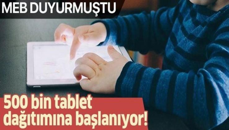 Son dakika: MEB duyurmuştu! 500 bin tablet dağıtımına başlanıyor! Hangi öğrenciler MEB'den tablet alacak?