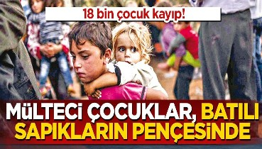 Mülteci çocuklar, Batılı sapıkların pençesinde!