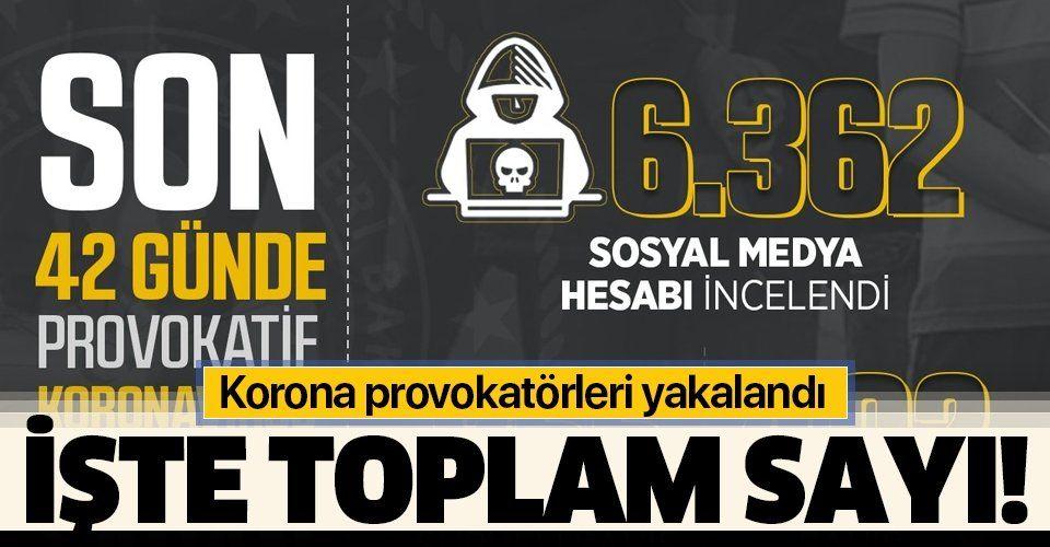Son dakika: Bakanlık açıkladı: Sosyal medyadaki korona provokatörleri yakalandı