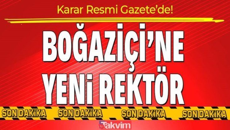 Son dakika: Boğaziçi Üniversitesi Rektörlüğü'ne Prof. Dr. Mehmet Naci İnci atandı!