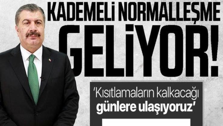 SON DAKİKA! Sağlık Bakanı Fahrettin Koca'dan flaş mesaj: Kısıtlamaların kademeli olarak kalkacağı günlere ulaşıyoruz
